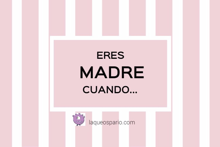 eres madre