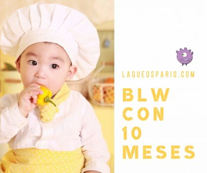 Baby Led Weaning con 10 meses