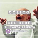 Cólico del Bebé: su carta abierta