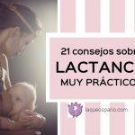 21 Consejos prácticos sobre lactancia