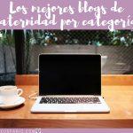 Los mejores blogs de maternidad por categorías