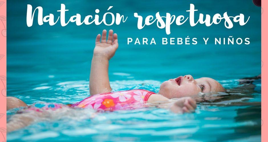 Natación respetuosa para el bebé y el niño