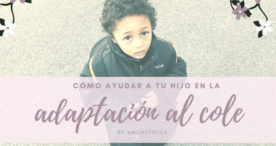 Cómo ayudar a tu hijo en la adaptación al colegio